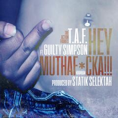Hey Muthaf*cka!!! (feat. Guilty Simpson)