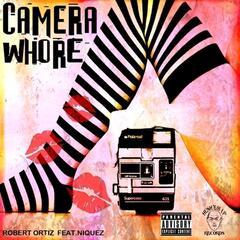 Camera Whore (feat. Niquez)