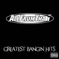 Greatest Bangin Hits