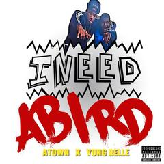 I Need A Bird (feat. Yung Relle)