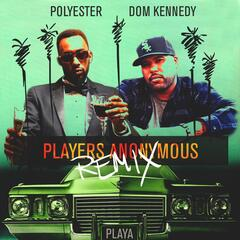Players Anonymous (Remix) (feat. Dom Kennedy)