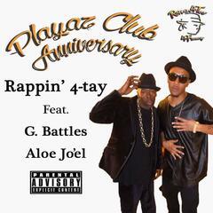 Playaz Club Anniversary (feat. G. Battles & Aloe Jo'El)