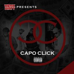 Work Dirty Presents: Capo Click