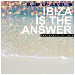 Ibiza Is The Answer (feat. Paul Bassline)