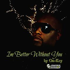 Im Better Without You