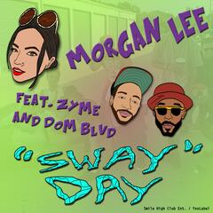 Sway Day (feat. Zyme & Dom Blvd)
