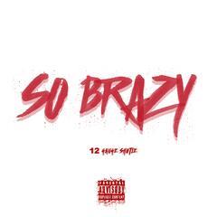 So Brazy (feat. Tre Nyce)