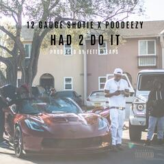 Had 2 Do It (feat. Poodeezy)