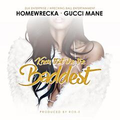 Know That She the Baddest (feat. Gucci Mane)