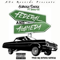 Federal & Alameda (feat. Brey Fox)