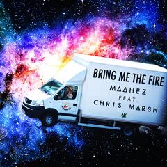 Bring Me the Fire (feat. Chris Marsh)