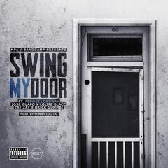 Swing My Door (feat. Peewee Longway, Jose Guapo, LoLife Blacc, Zay Zay & Brick Gummbi)