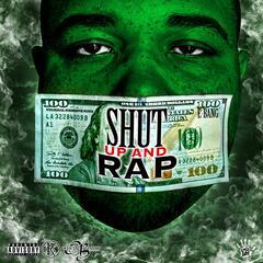 Shut Up & Rap