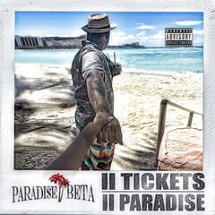 II Tickets II Paradise (Paradi$e Beta)