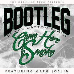 Came Here to Smoke (feat. Greg Joslin)