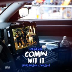 Comin Wit It (feat. Yung Millah & Wally P)