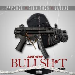 Back On My Bullshit (Remix) [feat. Rick Ross & Jaquae]