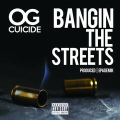 Bangin the Streets