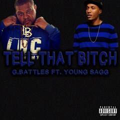 Tell That Bitch (feat. Young Sagg)