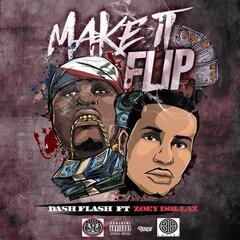 Make It Flip (feat. Zoey Dollaz)