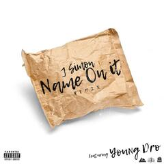Name On It (Remix) [feat. Young Dro]