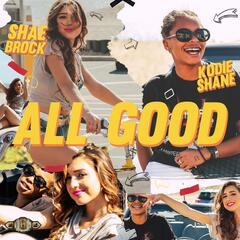 All Good (feat. Kodie Shane)