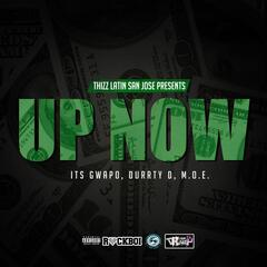 Up Now (feat. Its Gwapo & M.O.E.)