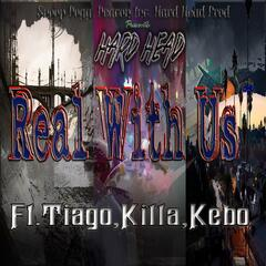 Real with Us (feat. Tiago, Killa & Kebo)