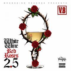 White Wine Red Roses 2.5