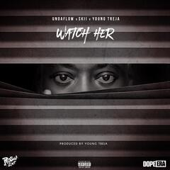Watch Her (feat. Skii & Young Treja)