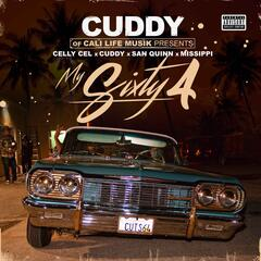 My Sixty 4 (feat. Celly Cel, Cuddy, San Quinn & Missippi)