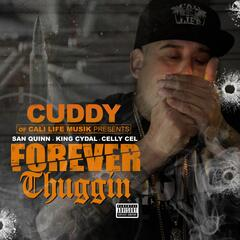 Forever Thuggin' (feat. San Quinn, King Cydal & Celly Cel)