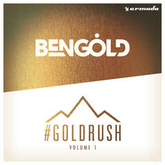 #Goldrush, Vol. 1 (Mixed by Ben Gold)