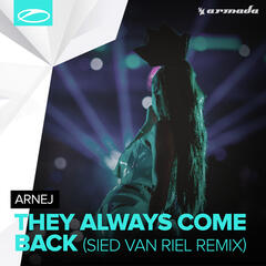 They Always Come Back (Sied van Riel Remix)