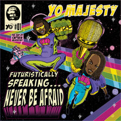 Futuristicaly Speaking...Never Be Afraid