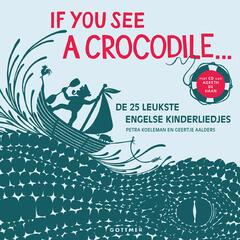 If You See A Crocodile...