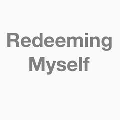 Redeeming Myself