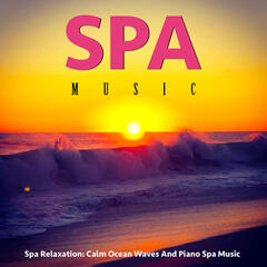 Spa Relaxation: Calm Ocean Waves and Piano Spa Music