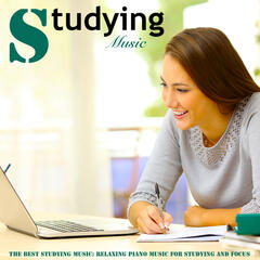 The Best Studying Music: Relaxing Piano Music for Studying and Focus