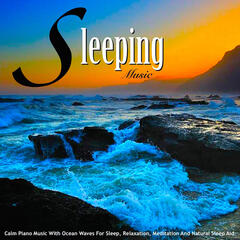 Sleeping Music: Calm Piano Music With Ocean Waves for Sleep, Relaxation, Meditation and Natural Sleep Aid
