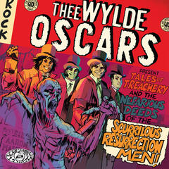Thee Wylde Oscars present Tales of Treachery and the Nefarious Deeds of the Scurrilous Resurrection Men