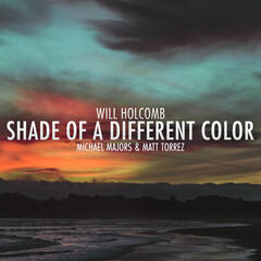 Shade of a Different Color