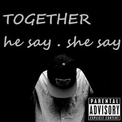 Together (He Say, She Say)