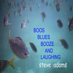 Boos Blues Booze and Laughing