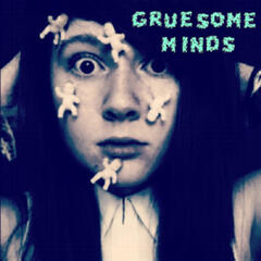 Gruesome Minds