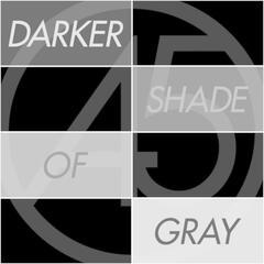 Darker Shade of Gray