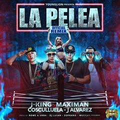 La Pelea (Remix) [feat. Cosculluela & J Alvarez]