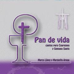 Pan de Vida: Cuaresma y Semana Santa