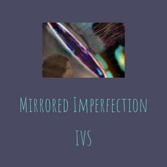 Mirrored Imperfection
