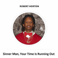Sinner Man, Your Time Is Running Out